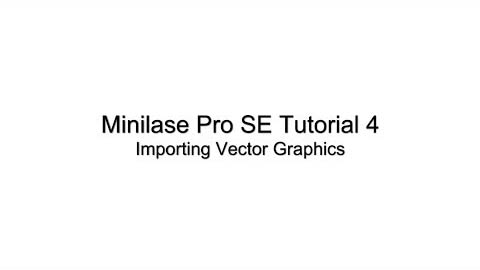Minilase Pro SE Tutorial 4 - Importing Vector Graphics