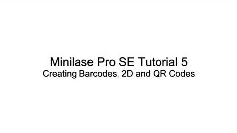 Minilase Pro SE Tutorial 5 - Creating Barcodes, 2D and QR Codes