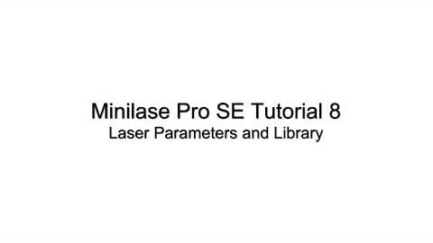 Minilase Pro SE Tutorial 8 - Laser Parameters and Materials Library