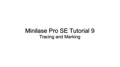 Minilase Pro SE Tutorial 9 - Tracing and Marking